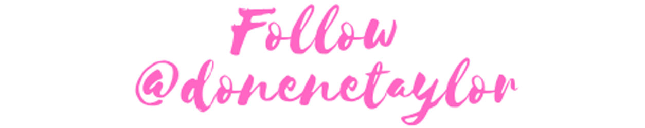 Follow Donene Taylor on Social Media
